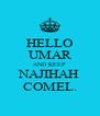 HELLO UMAR AND KEEP NAJIHAH COMEL. - Personalised Poster A4 size