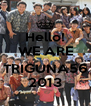 Hello! WE ARE  TRIGUNA56 2013 - Personalised Poster A4 size