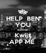 HELP  BEN YOU nummer Kwijt APP ME  - Personalised Poster A4 size