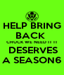 HELP BRING BACK  CHUCK WE NEED IT IT  DESERVES A SEASON6 - Personalised Poster A4 size