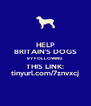 HELP BRITAIN'S DOGS BY FOLLOWING THIS LINK: tinyurl.com/7znvxcj - Personalised Poster A4 size