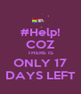 #Help! COZ THERE IS ONLY 17 DAYS LEFT - Personalised Poster A4 size