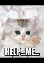 HELP...ME... - Personalised Poster A4 size