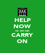 HELP NOW so we can CARRY ON - Personalised Poster A4 size