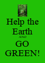 Help the Earth AND GO GREEN! - Personalised Poster A4 size