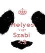 Helyes Vagy Szabi  <3 - Personalised Poster A4 size