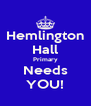 Hemlington Hall Primary Needs YOU! - Personalised Poster A4 size