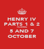 HENRY IV PARTS 1 & 2 FILMING 5 AND 7 OCTOBER - Personalised Poster A4 size