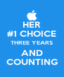 HER #1 CHOICE THREE YEARS AND COUNTING - Personalised Poster A4 size