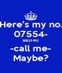 Here's my no. 07554- 883140 -call me- Maybe? - Personalised Poster A4 size