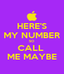 HERE'S MY NUMBER SO CALL  ME MAYBE - Personalised Poster A4 size