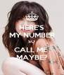 HERE'S MY NUMBER SO CALL ME  MAYBE? - Personalised Poster A4 size