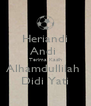 Heriandi Andi  Terima Kasih Alhamdullilah  Didi Yati - Personalised Poster A4 size