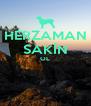 HERZAMAN SAKİN OL   - Personalised Poster A4 size
