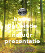 het is het einde van de  natuur presentatie - Personalised Poster A4 size