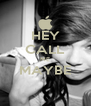 HEY CALL ME MAYBE  - Personalised Poster A4 size