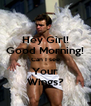 Hey Girl! Good Morning! Can I see Your Wings? - Personalised Poster A4 size