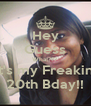 Hey Guess What??? It's my Freakin' 20th Bday!! - Personalised Poster A4 size