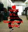 Hey! It's... A dance! it's... Gangnam  Style! - Personalised Poster A4 size