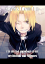 Hey it's Edwin Elric I'm Givin a Shout out to all my Friends and Follwers - Personalised Poster A4 size