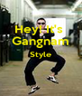 Hey! It's  Gangnam Style   - Personalised Poster A4 size