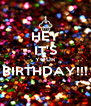 HEY IT'S YOUR BIRTHDAY!!!  - Personalised Poster A4 size