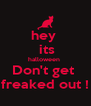 hey    its  halloween  Don't get  freaked out ! - Personalised Poster A4 size