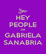 HEY PEOPLE I'M GABRIELA SANABRIA - Personalised Poster A4 size