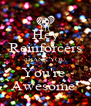 Hey Reinforcers THANK YOU, You're  Awesome  - Personalised Poster A4 size