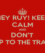 HEY RUY! KEEP CALM AND DON'T JUMP TO THE TRACKS - Personalised Poster A4 size