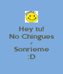 Hey tu! No Chingues y Sonrieme :D - Personalised Poster A4 size