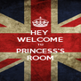 HEY  WELCOME TO PRINCESS'S ROOM - Personalised Poster A4 size