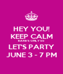 HEY YOU! KEEP CALM BARB'S ONLY 55 LET'S PARTY JUNE 3 - 7 PM - Personalised Poster A4 size