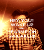 HEY YOU!! WAKE UP AND HEARME ON SPREAKER!! - Personalised Poster A4 size