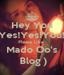 Hey You Yes!Yes!You! Please Like  Mado Oo's  Blog ) - Personalised Poster A4 size