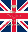 Hey  Your my BFF And I  Love you!! - Personalised Poster A4 size