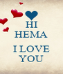 HI HEMA  I LOVE YOU - Personalised Poster A4 size