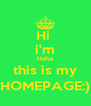 Hi  i'm Hafsa this is my HOMEPAGE:) - Personalised Poster A4 size