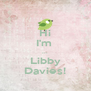Hi I'm  ... Libby Davies! - Personalised Poster A4 size