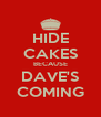 HIDE CAKES BECAUSE DAVE'S COMING - Personalised Poster A4 size