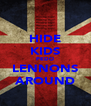 HIDE KIDS PEDO LENNONS AROUND - Personalised Poster A4 size