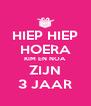 HIEP HIEP HOERA KIM EN NOA ZIJN 3 JAAR - Personalised Poster A4 size