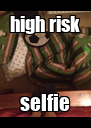 high risk selfie - Personalised Poster A4 size