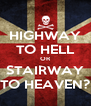 HIGHWAY TO HELL OR STAIRWAY TO HEAVEN? - Personalised Poster A4 size