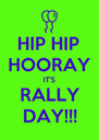 HIP HIP HOORAY IT'S RALLY DAY!!! - Personalised Poster A4 size