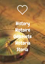 History Histoire Geschicte Historia Storia - Personalised Poster A4 size