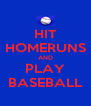 HIT HOMERUNS AND PLAY BASEBALL - Personalised Poster A4 size