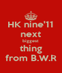 HK nine'11 next biggest thing from B.W.R - Personalised Poster A4 size