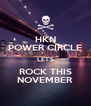 HKN POWER CIRCLE LET'S ROCK THIS NOVEMBER - Personalised Poster A4 size