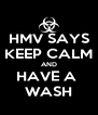 HMV SAYS KEEP CALM AND HAVE A  WASH - Personalised Poster A4 size